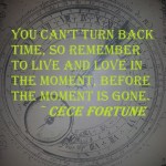 Live and love in the moment